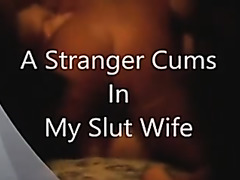 Pussy filled with strangers by wives